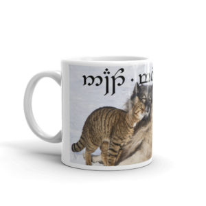 Yes, my cat is the best. In Quenya and Tengwar on a Mug